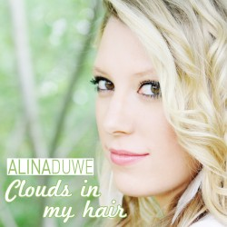 Alina Duwe - Clouds In My Hair