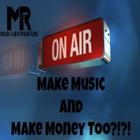 Make Music and Money Too